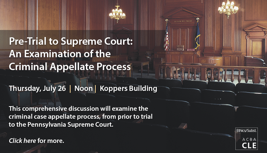 July 10 ACBA CLE - Criminal Appellate Process